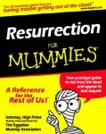 Resurrection for Mummies